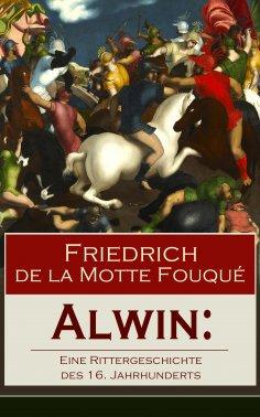 eBook: Alwin: Eine Rittergeschichte des 16. Jahrhunderts