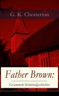 eBook: Father Brown: Gesammelte Kriminalgeschichten