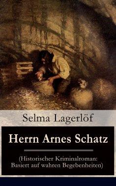 ebook: Herrn Arnes Schatz (Historischer Kriminalroman: Basiert auf wahren Begebenheiten)