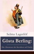 ebook: Gösta Berling: Die Abenteuer der Kavaliere auf Ekeby