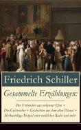 ebook: Gesammelte Erzählungen: Der Verbrecher aus verlorener Ehre + Der Geisterseher + Geschichten aus dem