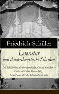 ebook: Literatur- und theatertheoretische Schriften: Die Schaubühne als eine moralische Anstalt betrachtet