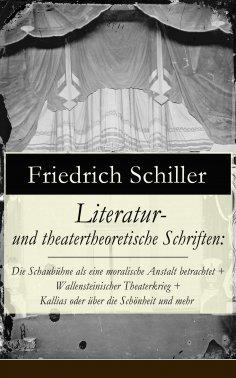 ebook: Literatur- und theatertheoretische Schriften