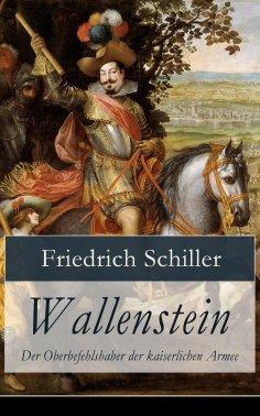 ebook: Wallenstein - Der Oberbefehlshaber der kaiserlichen Armee