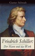 eBook: Friedrich Schiller: Der Mann und das Werk