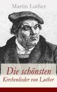 ebook: Die schönsten Kirchenlieder von Luther