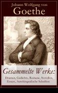 ebook: Gesammelte Werke: Dramen, Gedichte, Romane, Novellen, Essays, Autobiografische Schriften