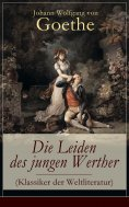 ebook: Die Leiden des jungen Werther (Klassiker der Weltliteratur)