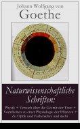 ebook: Naturwissenschaftliche Schriften: Physik + Versuch über die Gestalt der Tiere + Vorarbeiten zu einer