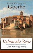 eBook: Italienische Reise (Ein Reisetagebuch)
