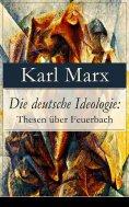 ebook: Die deutsche Ideologie: Thesen über Feuerbach