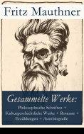 ebook: Gesammelte Werke: Philosophische Schriften, Kulturgeschichtliche Werke, Romane, Erzählungen, Autobio