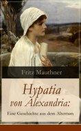 ebook: Hypatia von Alexandria: Eine Geschichte aus dem Altertum