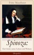 ebook: Spinoza: Ein Umriss seines Lebens und Wirkens (Biografie)