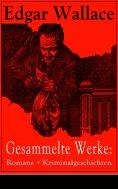 ebook: Gesammelte Werke: Romane + Kriminalgeschichten