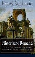 eBook: Historische Romane: Die Kreuzritter + Quo Vadis? + Mit Feuer und Schwert + Sintflut + Pan Wolodyjows