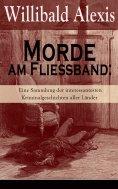 eBook: Morde am Fließband: Eine Sammlung der interessantesten Kriminalgeschichten aller Länder