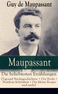 ebook: Maupassant: Die beliebtesten Erzählungen (Tag-und Nachtgeschichten + Der Horla + Nutzlose Schönheit