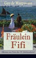 ebook: Fräulein Fifi (Skizzen aus Paris des 19. Jahrhunderts)