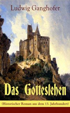 eBook: Das Gotteslehen (Historischer Roman aus dem 13. Jahrhundert)