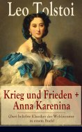 ebook: Krieg und Frieden + Anna Karenina (Zwei beliebte Klassiker der Weltliteratur in einem Buch)