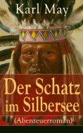 eBook: Der Schatz im Silbersee (Abenteuerroman)