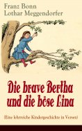 eBook: Die brave Bertha und die böse Lina (Eine lehrreiche Kindergeschichte in Versen)