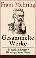 ebook: Gesammelte Werke: Politische Schriften + Historiografische Werke
