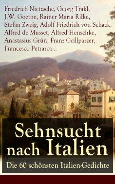 eBook: Sehnsucht nach Italien: Die 60 schönsten Italien-Gedichte