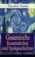 eBook: Gesammelte Kunstmärchen und Spukgeschichten