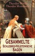 eBook: Gesammelte Schleswig-Holsteinische Sagen