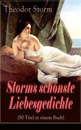 eBook: Storms schönste Liebesgedichte (50 Titel in einem Buch)