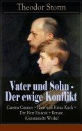 eBook: Vater und Sohn - Der ewige Konflikt: Carsten Curator + Hans und Heinz Kirch + Der Herr Etatsrat + Re
