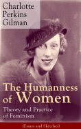 eBook: The Humanness of Women: Theory and Practice of Feminism (Essays and Sketches)