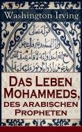eBook: Das Leben Mohammeds, des arabischen Propheten