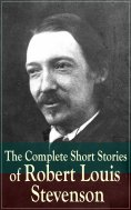 ebook: The Complete Short Stories of Robert Louis Stevenson