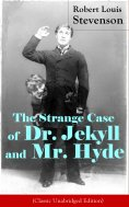 eBook: The Strange Case of Dr. Jekyll and Mr. Hyde (Classic Unabridged Edition)