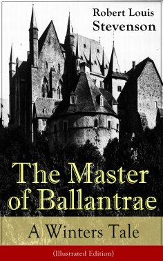 eBook: The Master of Ballantrae: A Winter's Tale (Illustrated Edition)