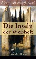 eBook: Die Inseln der Weisheit (Utopischer Roman)