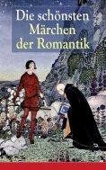 eBook: Die schönsten Märchen der Romantik
