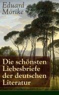 eBook: Die schönsten Liebesbriefe der deutschen Literatur