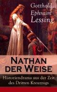 eBook: Nathan der Weise: Historiendrama aus der Zeit des Dritten Kreuzzugs