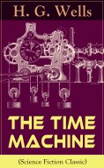 eBook: The Time Machine (Science Fiction Classic)