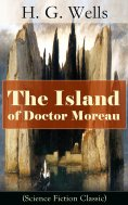 eBook: The Island of Doctor Moreau (Science Fiction Classic)