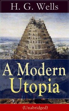 eBook: A Modern Utopia (Unabridged)