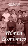 eBook: Women and Economics (The Economic Relation Between Men and Women as a Factor in Social Evolution)