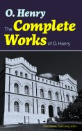ebook: The Complete Works of O. Henry: Short Stories, Poems and Letters