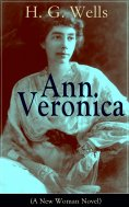 eBook: Ann Veronica (A New Woman Novel)
