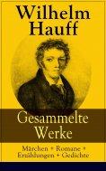 eBook: Gesammelte Werke: Märchen + Romane + Erzählungen + Gedichte