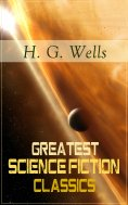 eBook: Greatest Science Fiction Classics of H. G. Wells